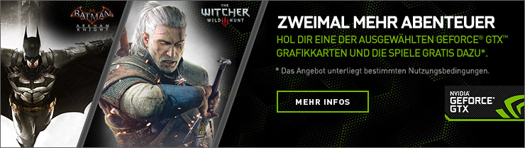 ZWEIMAL MEHR ABENTEUER! Hol dir eine der ausgewählten GeForce® GTX™ Grafikkarten und die Spiele gratis dazu*. (* Das Angebot unterliegt bestimmten Nutzungsbedingungen.)