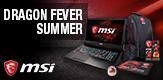 Notebook-Ausrüstung mit MSI DRAGON FEVER SUMMER